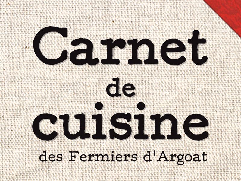 Carnet de Cuisine des Fermiers d'Argoat